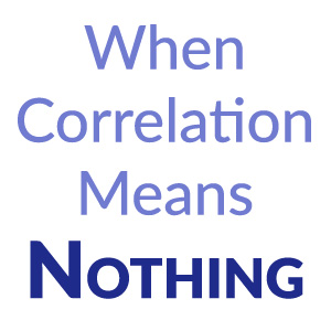 When correlation means nothing…